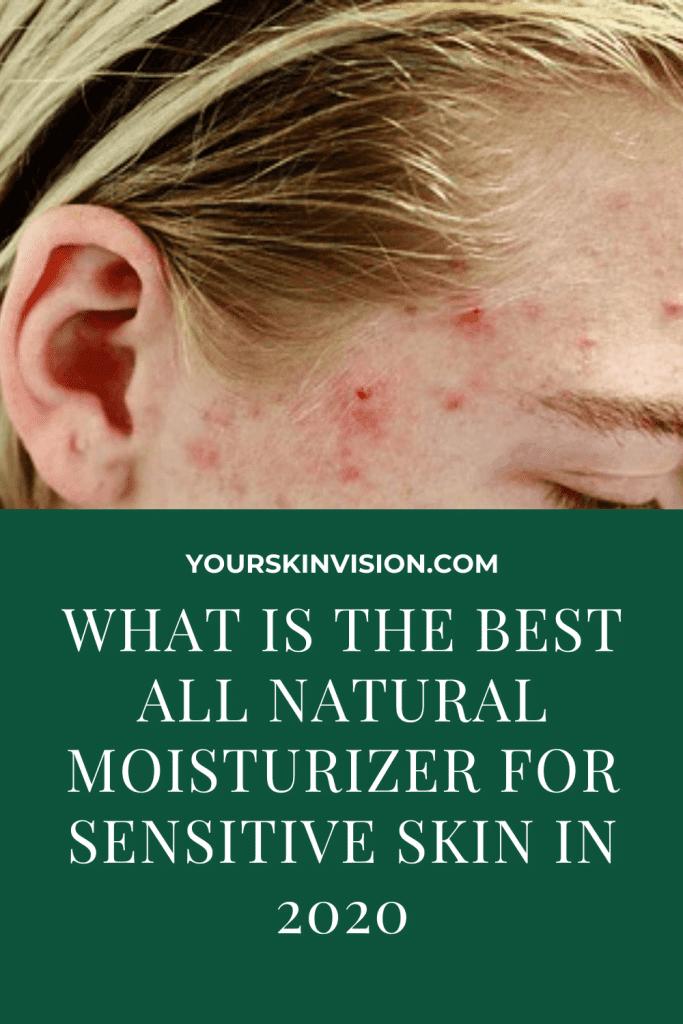 Best All Natural Moisturizer  For Sensitive Skin