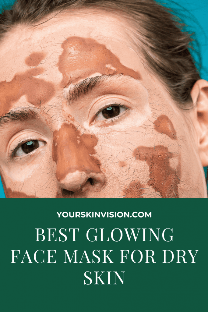 BEST GLOWING FACE MASK FOR DRY SKIN