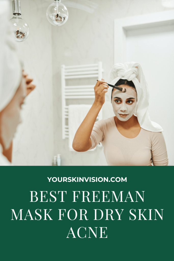 Best Freeman Mask For Dry Skin Acne