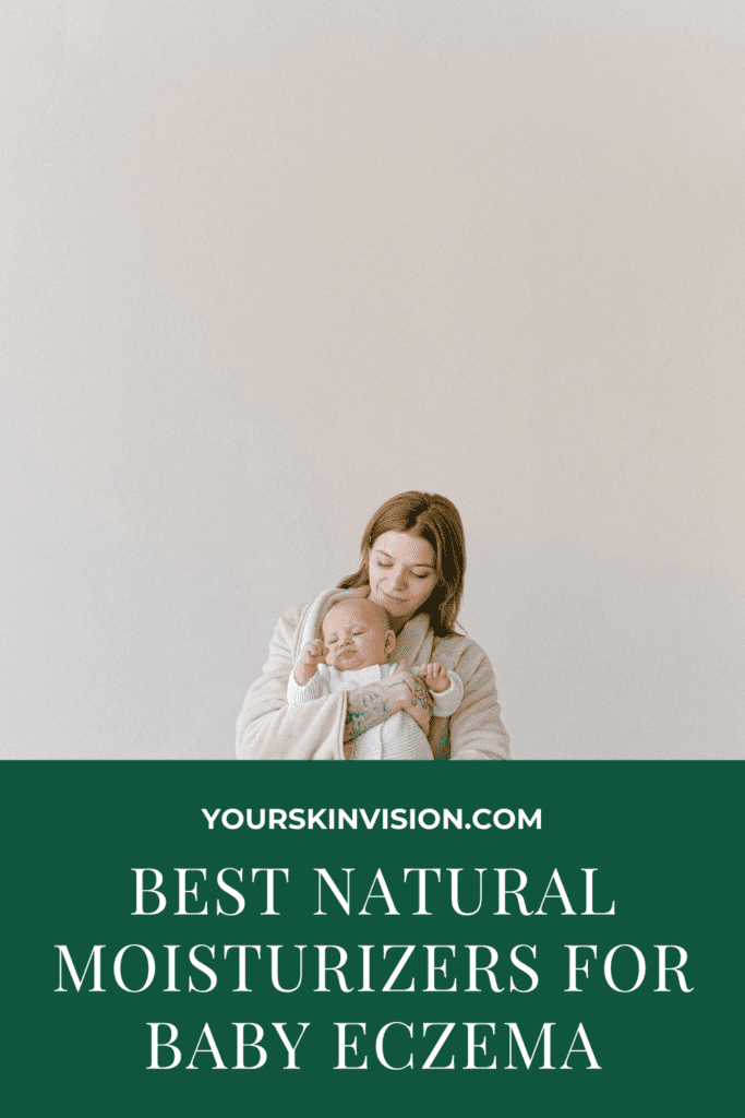 Best Natural Moisturizers For Baby Eczema